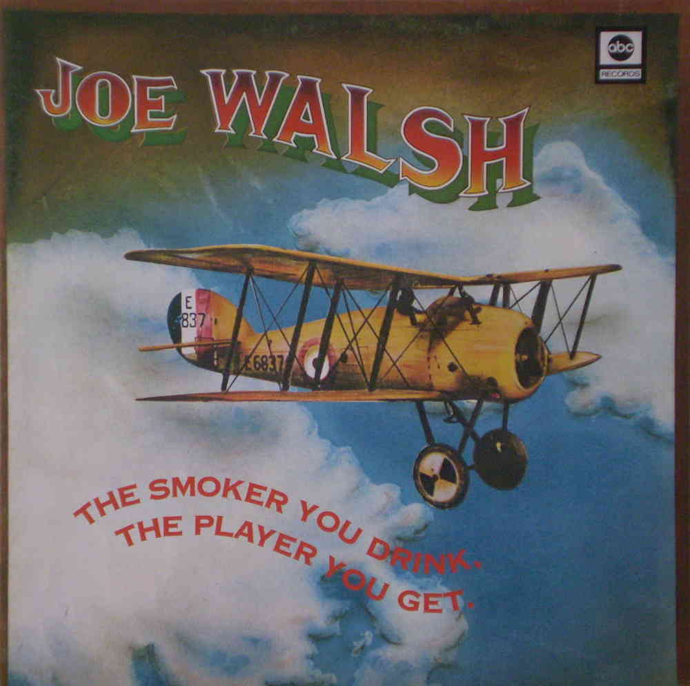 joe-walsh-the-smoker-you-drink-the-player-you-get